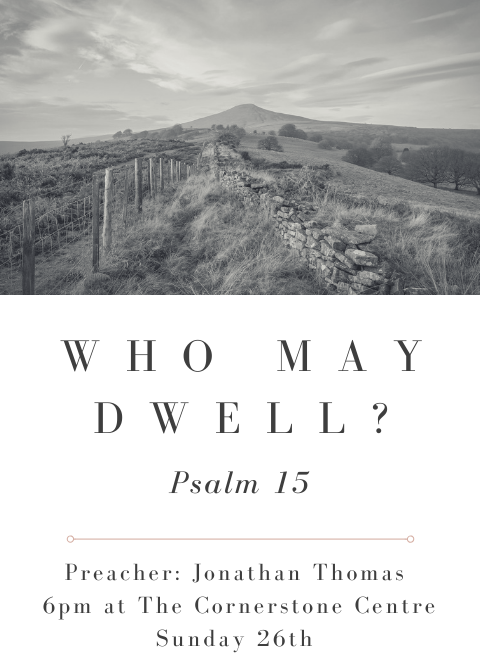 Psalm 15 – Who May Dwell?